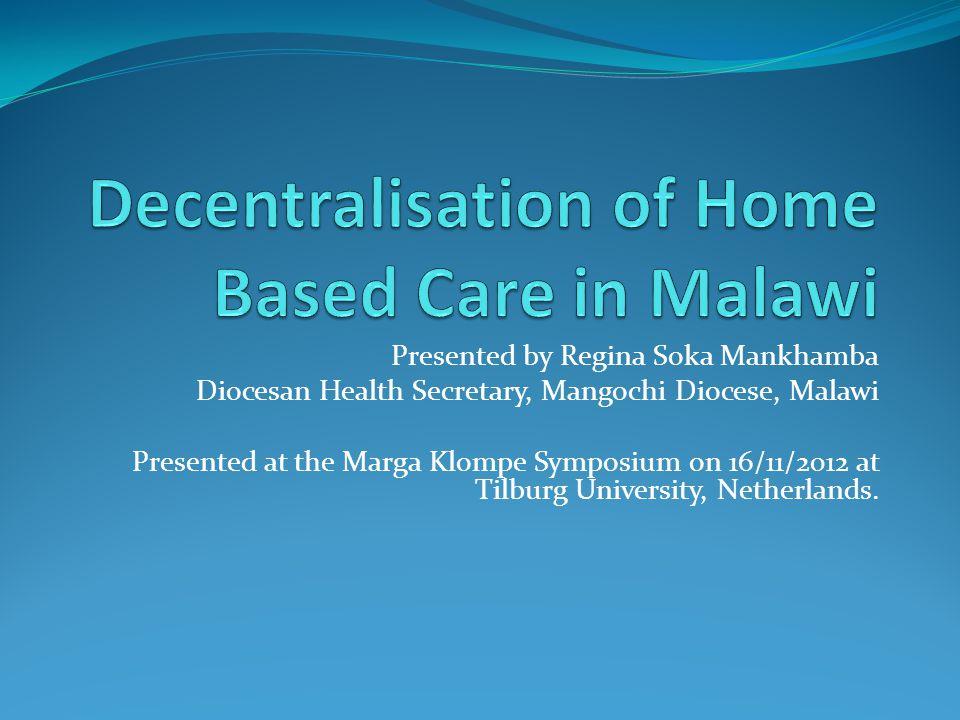 Presented by Regina Soka Mankhamba Diocesan Health Secretary, Mangochi Diocese, Malawi Presented at the Marga Klompe Symposium on 16/11/2012 at Tilburg University, Netherlands.