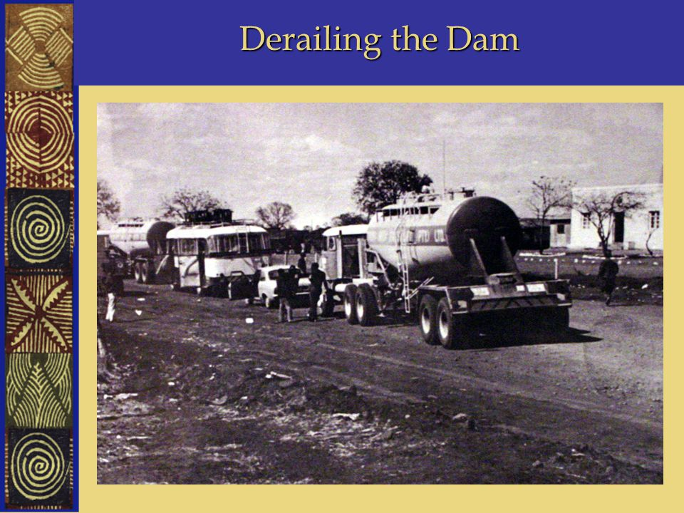 Derailing the Dam