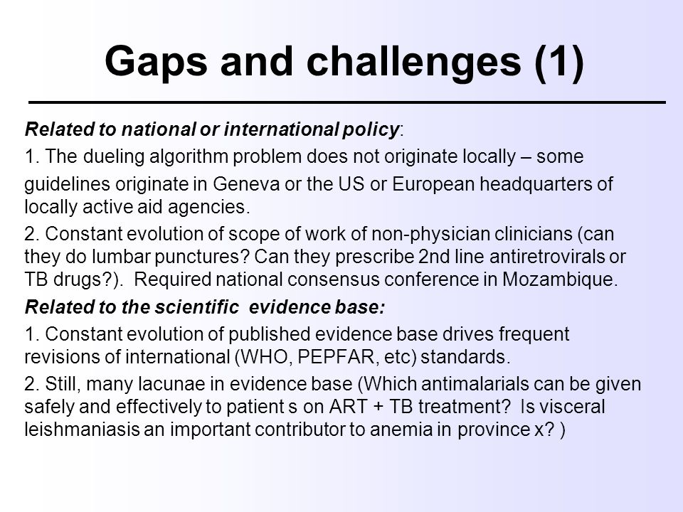 Gaps and challenges (1) Related to national or international policy: 1. The dueling algorithm problem does not originate locally – some guidelines ori