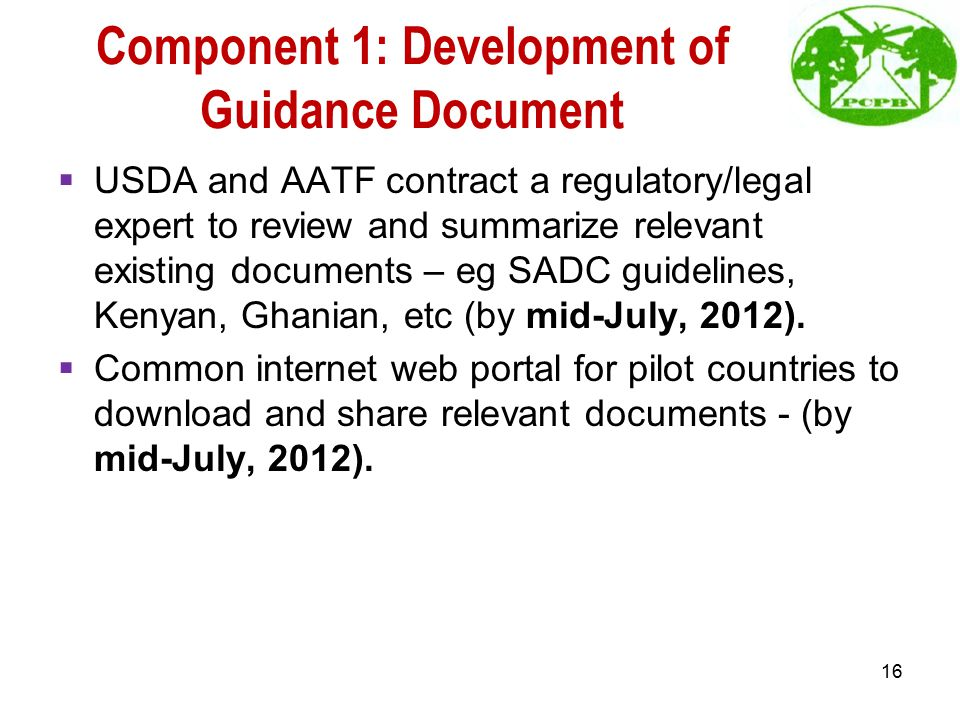 Component 1: Development of Guidance Document  USDA and AATF contract a regulatory/legal expert to review and summarize relevant existing documents –
