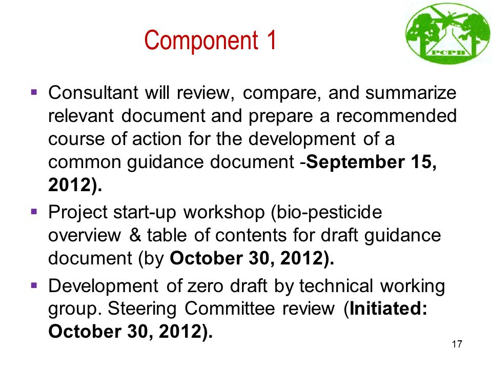 Component 1  Consultant will review, compare, and summarize relevant document and prepare a recommended course of action for the development of a com