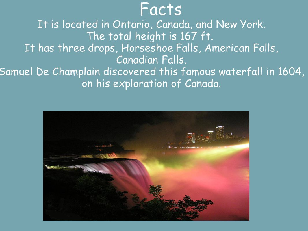 Facts It is located in Ontario, Canada, and New York.
