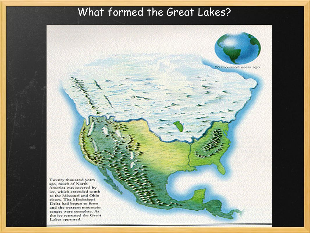 What formed the Great Lakes