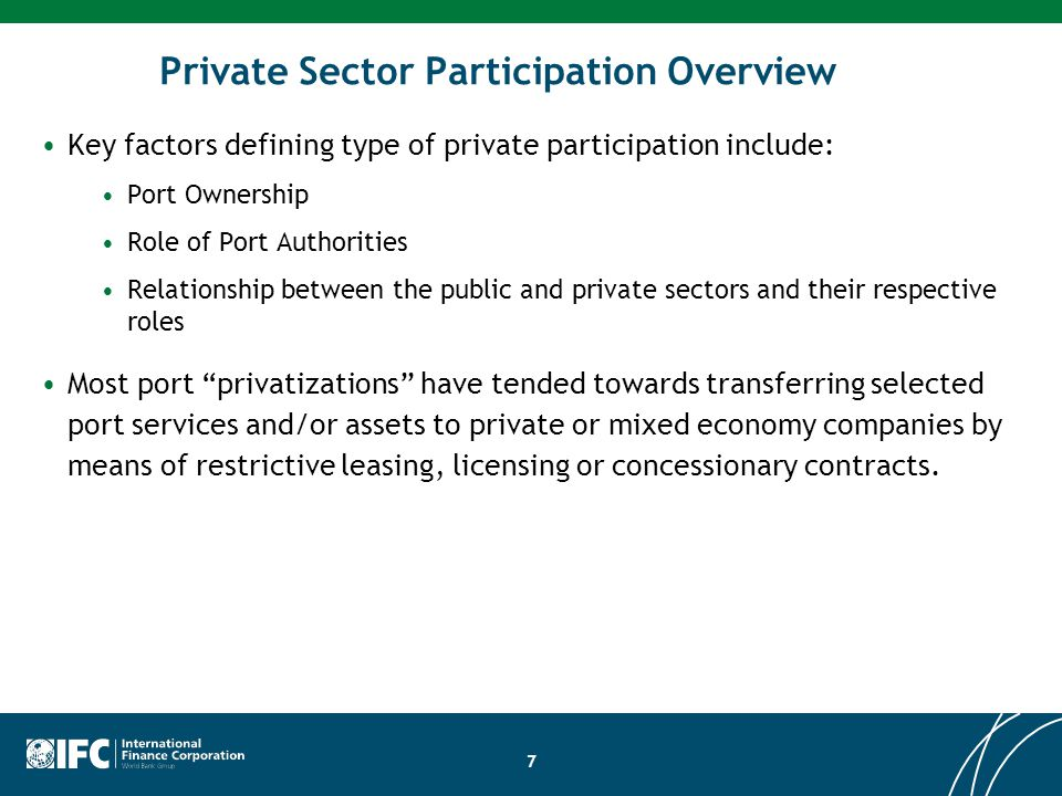 7 Private Sector Participation Overview Key factors defining type of private participation include: Port Ownership Role of Port Authorities Relationsh