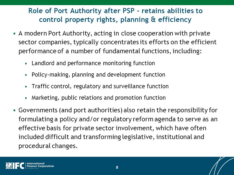 8 Role of Port Authority after PSP – retains abilities to control property rights, planning & efficiency A modern Port Authority, acting in close coop