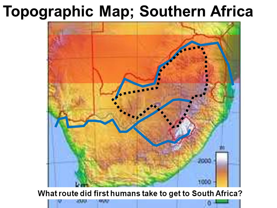 Topographic Map; Southern Africa What route did first humans take to get to South Africa