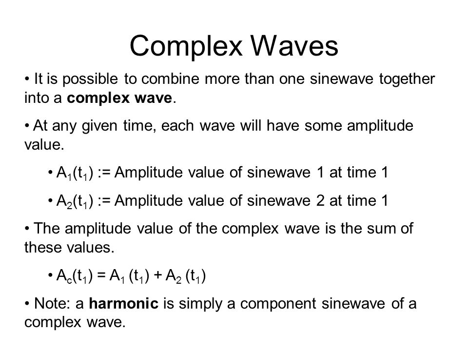 Why Should You Care? Remember that the most basic kind of sound wave is a sinewave. time pressure Sinewaves can be defined by three basic properties: