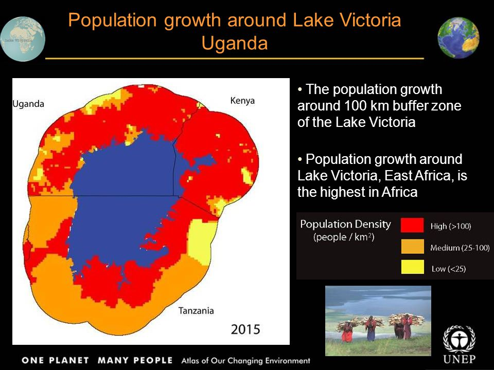 Population growth around Lake Victoria Uganda The population growth around 100 km buffer zone of the Lake Victoria Population growth around Lake Victoria, East Africa, is the highest in Africa