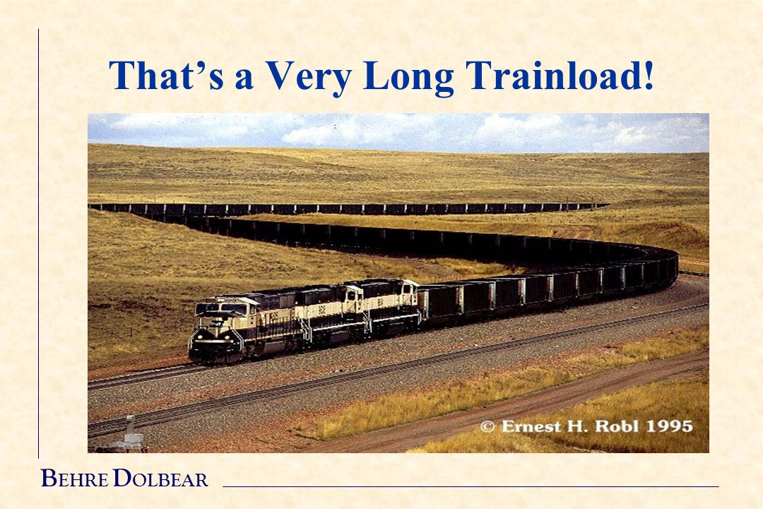 B EHRE D OLBEAR That's a Very Long Trainload!