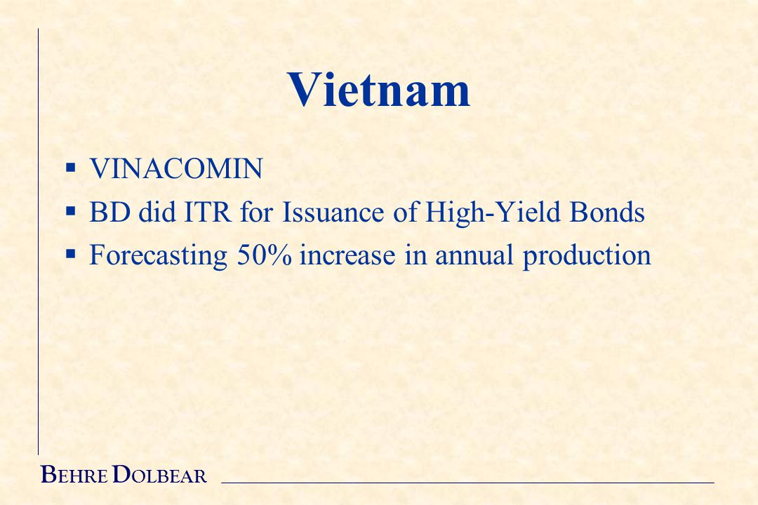 B EHRE D OLBEAR Vietnam  VINACOMIN  BD did ITR for Issuance of High-Yield Bonds  Forecasting 50% increase in annual production
