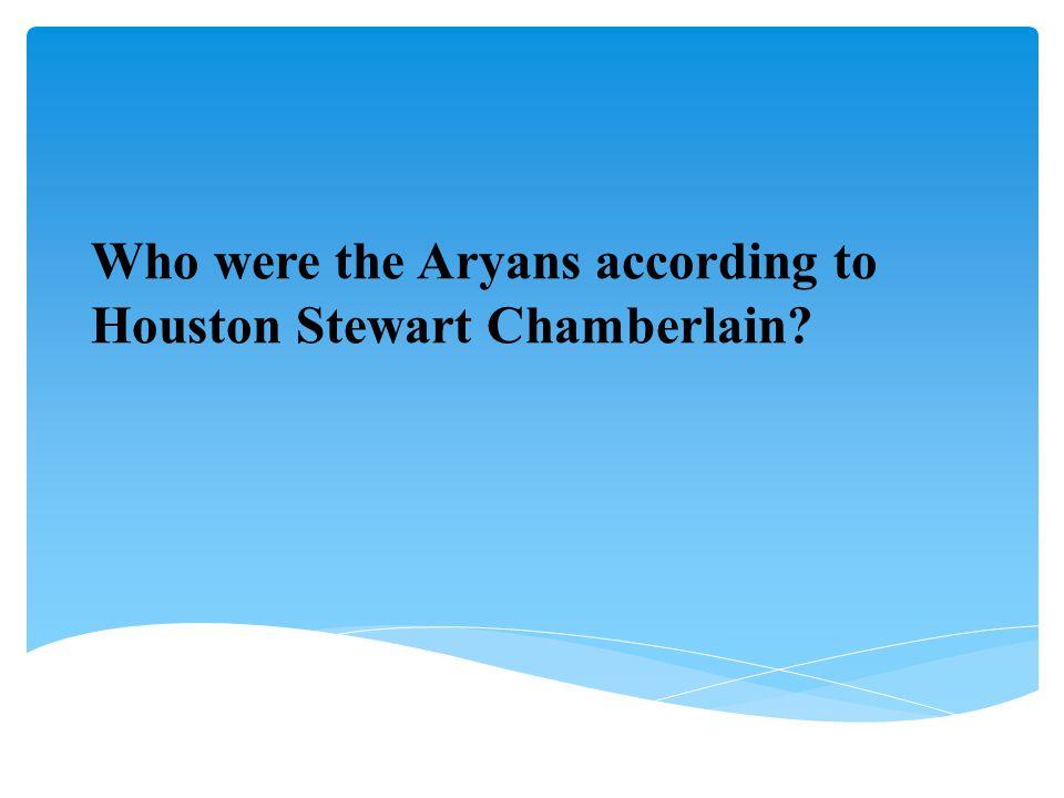 Who were the Aryans according to Houston Stewart Chamberlain?