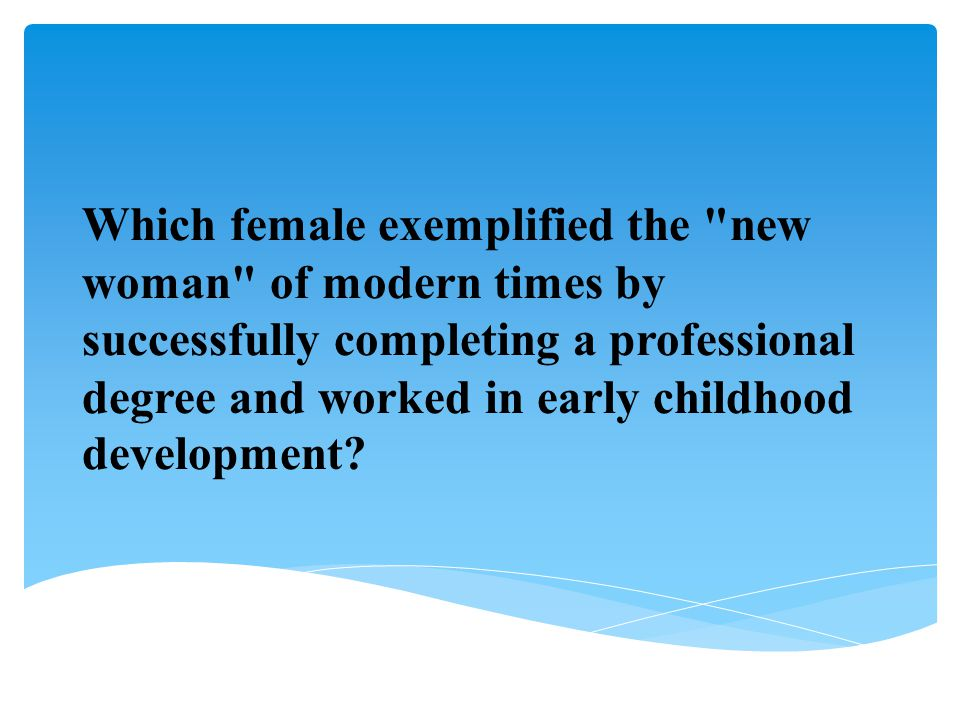 Which female exemplified the
