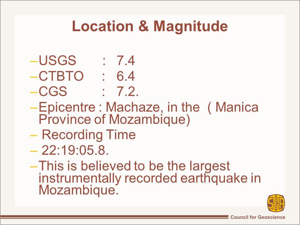 Location & Magnitude –USGS :7.4 –CTBTO: 6.4 –CGS :7.2.