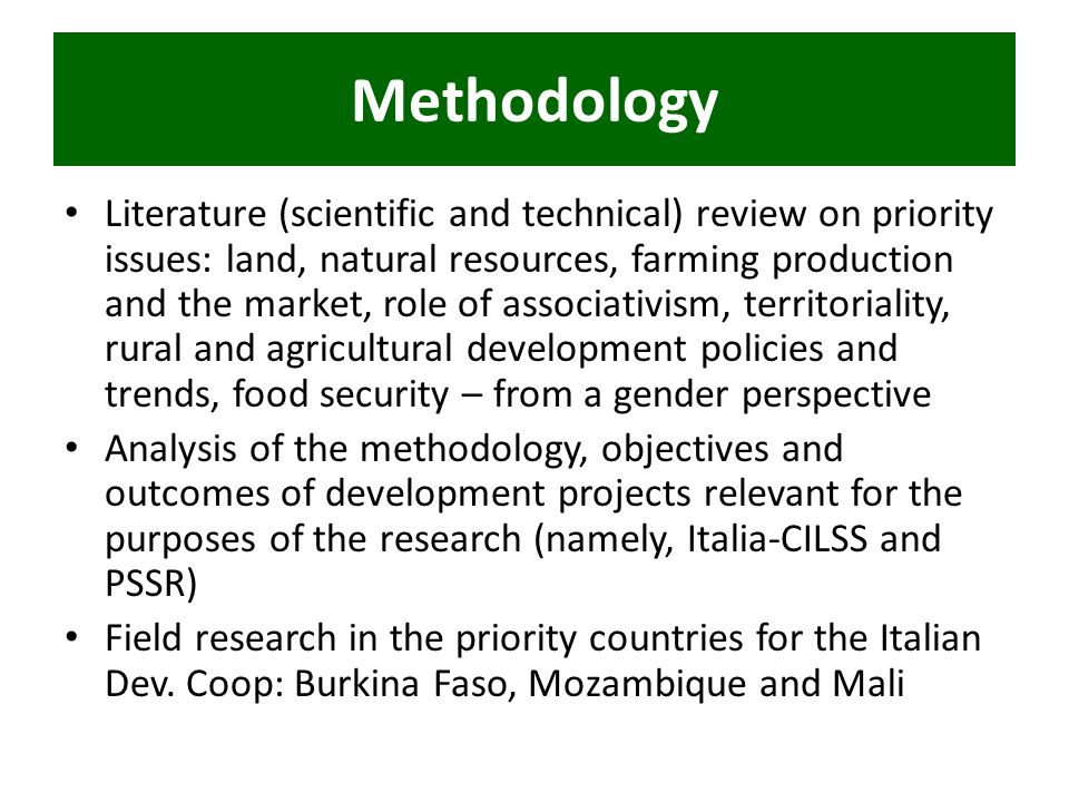 Methodology Literature (scientific and technical) review on priority issues: land, natural resources, farming production and the market, role of assoc