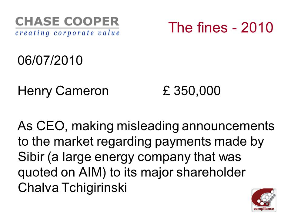 The fines - 2010 29/06/2010 Steven Noel Perkins£ 72,000 + ban For market manipulation of the Brent Crude Futures Market, running up an extremely large position with no authorisation whilst drunk