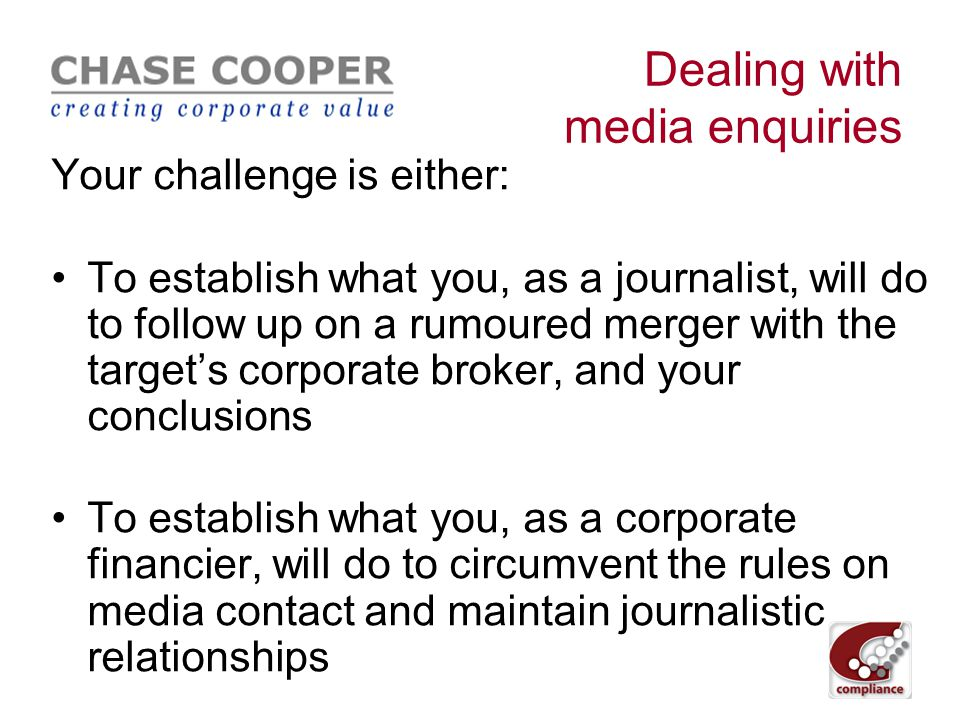 """Media relations code FSA expectation is that… """"…in most cases where an enquiry is potentially related to inside information, enquiries will be solely"""