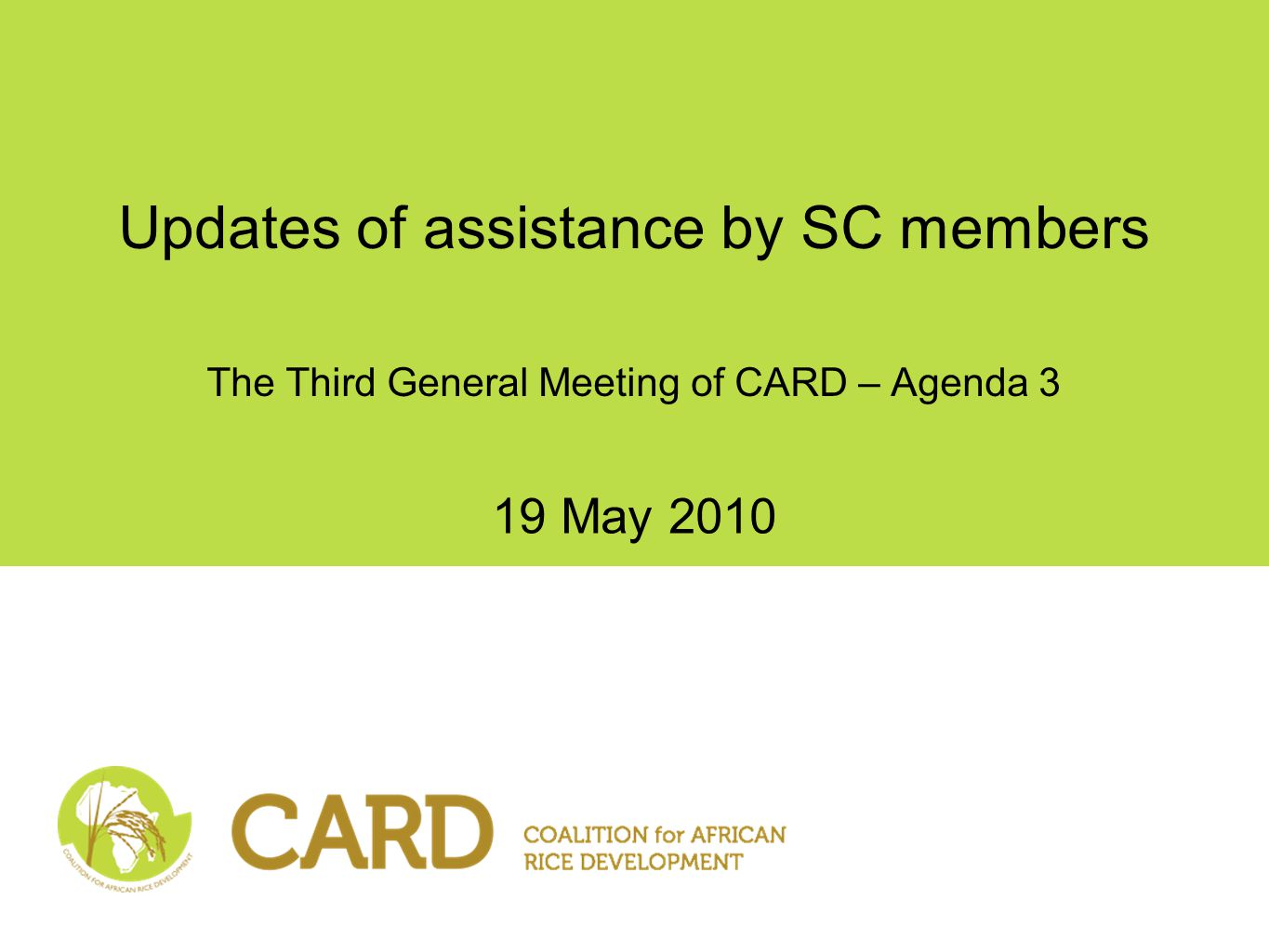 Updates of assistance by SC members The Third General Meeting of CARD – Agenda 3 19 May 2010