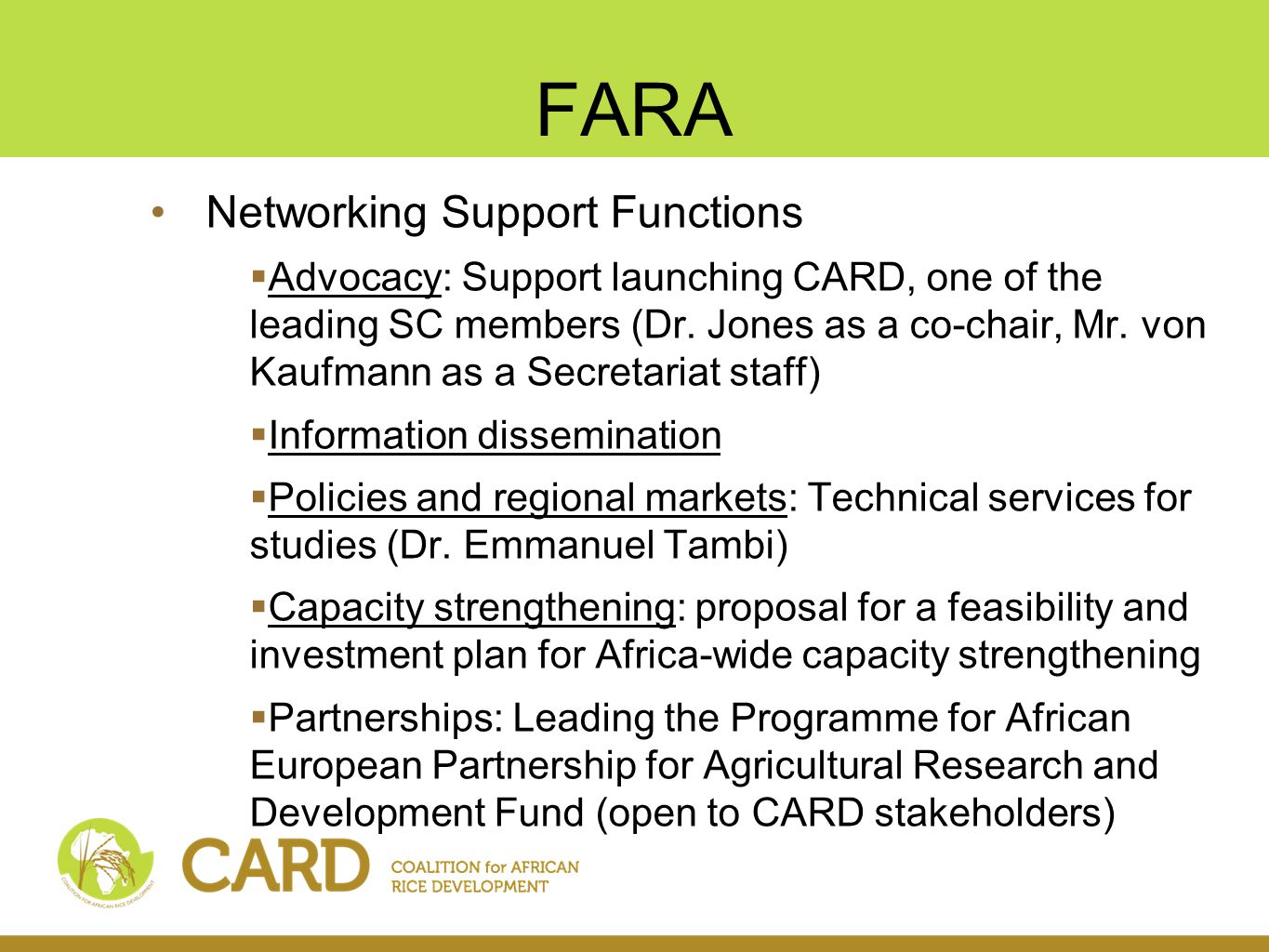 FARA Networking Support Functions  Advocacy: Support launching CARD, one of the leading SC members (Dr.
