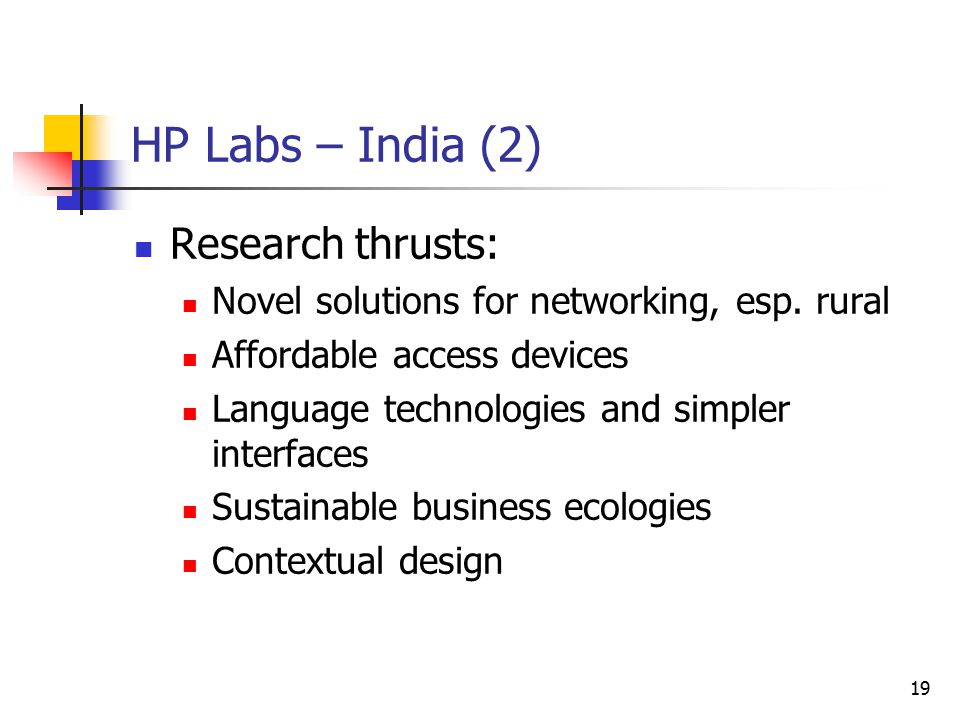 19 HP Labs – India (2) Research thrusts: Novel solutions for networking, esp.