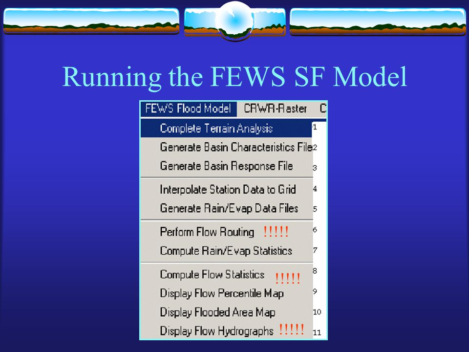 Running the FEWS SF Model !!!!!