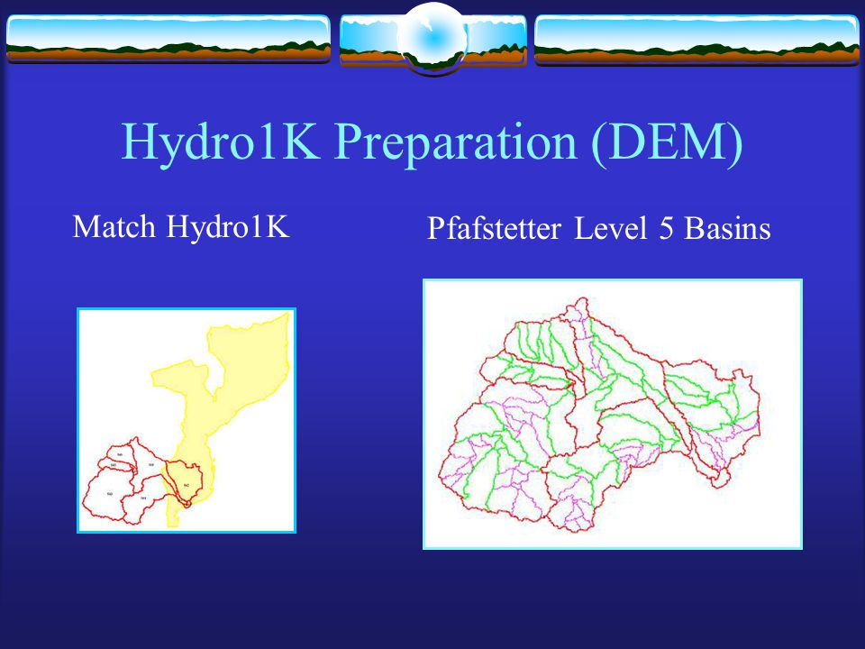 Hydro1K Preparation (DEM) Match Hydro1K Pfafstetter Level 5 Basins