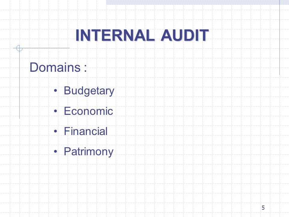 5 INTERNAL AUDIT Domains : Budgetary Economic Financial Patrimony