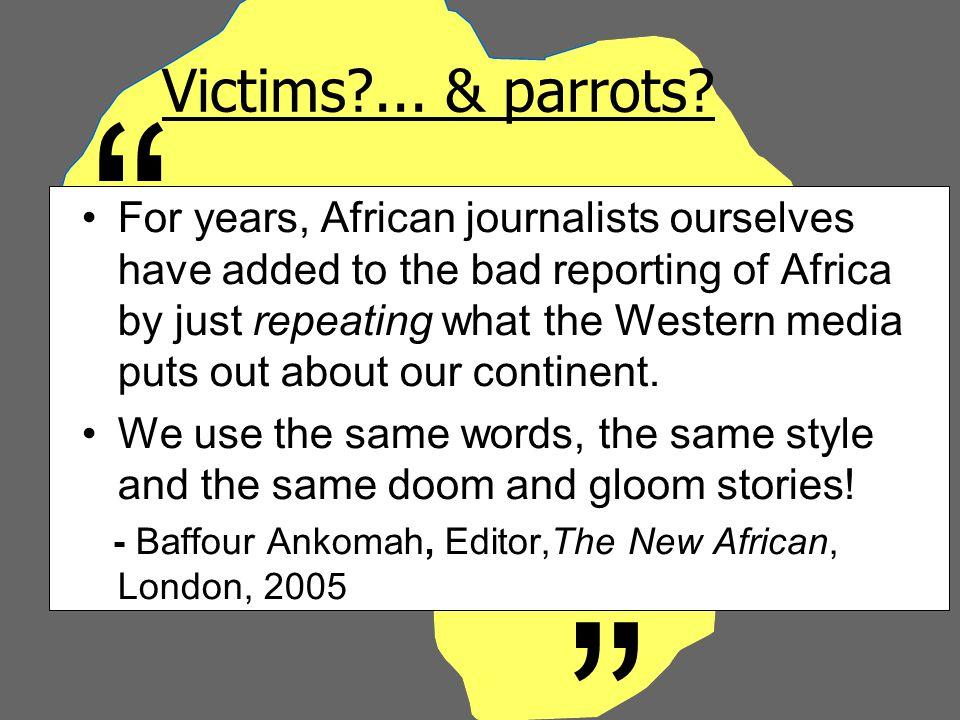 Victims?...& parrots.