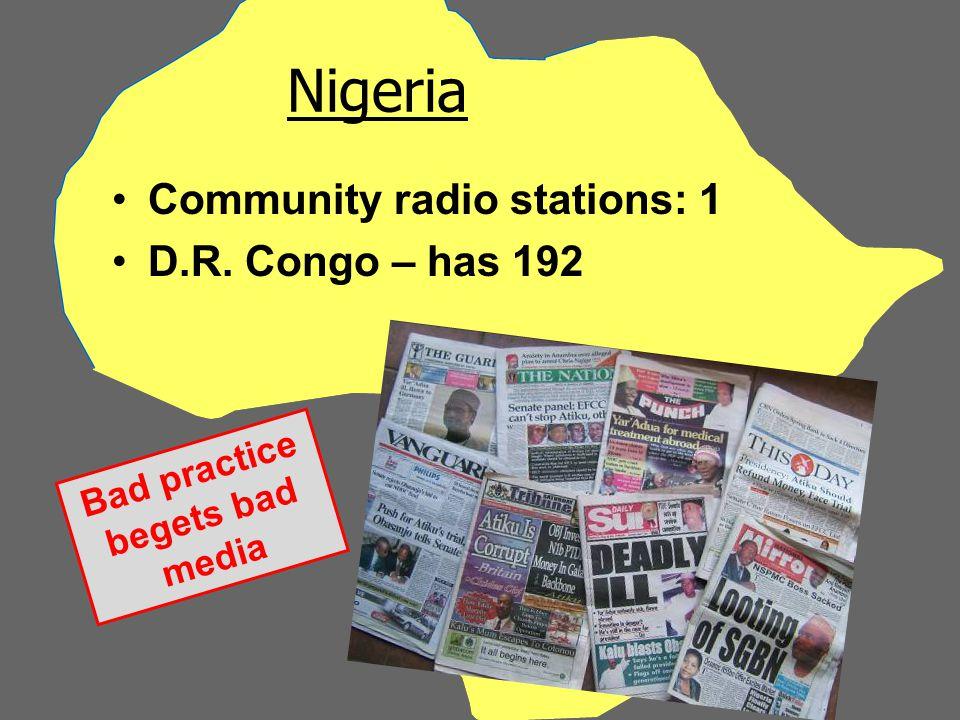 Nigeria Community radio stations: 1 D.R. Congo – has 192 Bad practice begets bad media