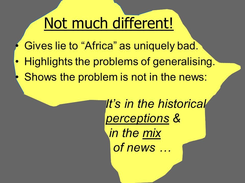Not much different. Gives lie to Africa as uniquely bad.