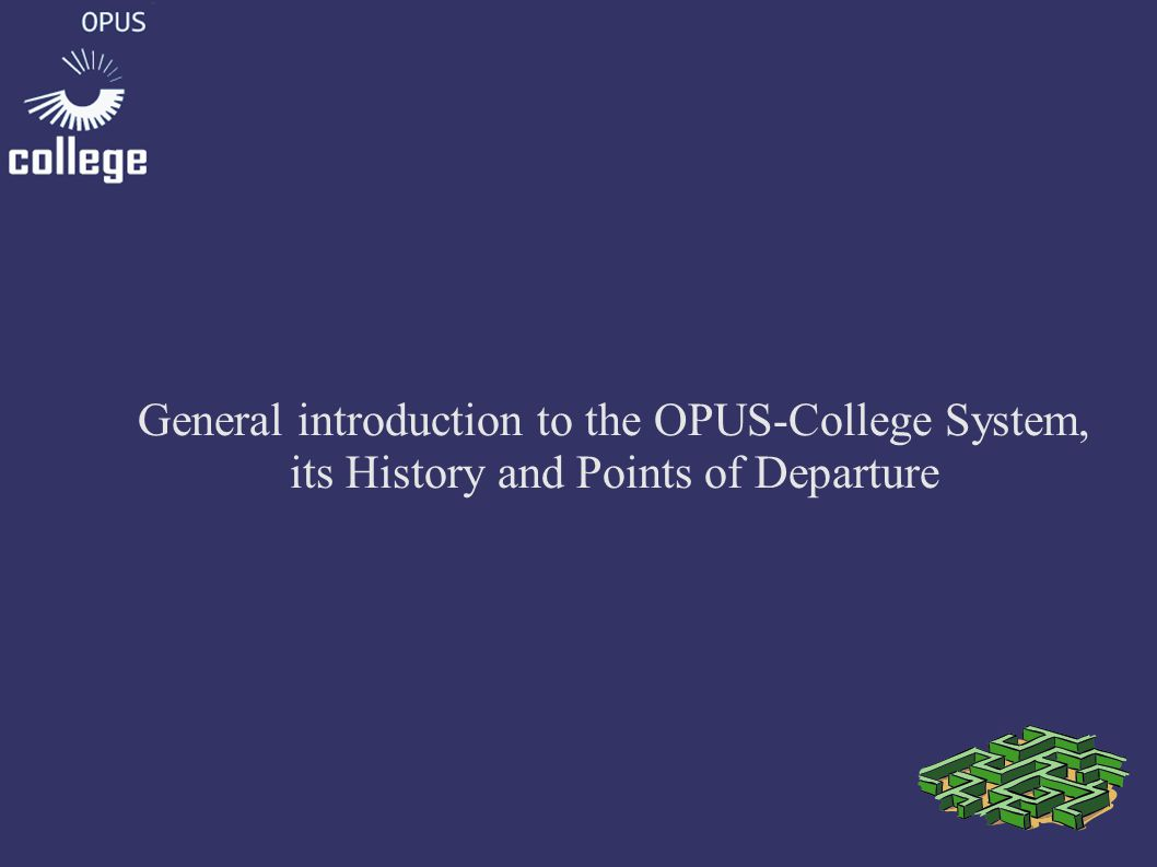 First of all: what is OPUS-College.