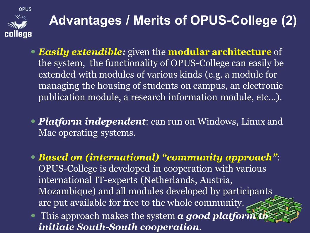 The History of OPUS-College so far (1) OPUS-College was initially developed as part of a development project for Mozambican universities, founded by NUFFIC, the Dutch governmental organization for university development cooperation.