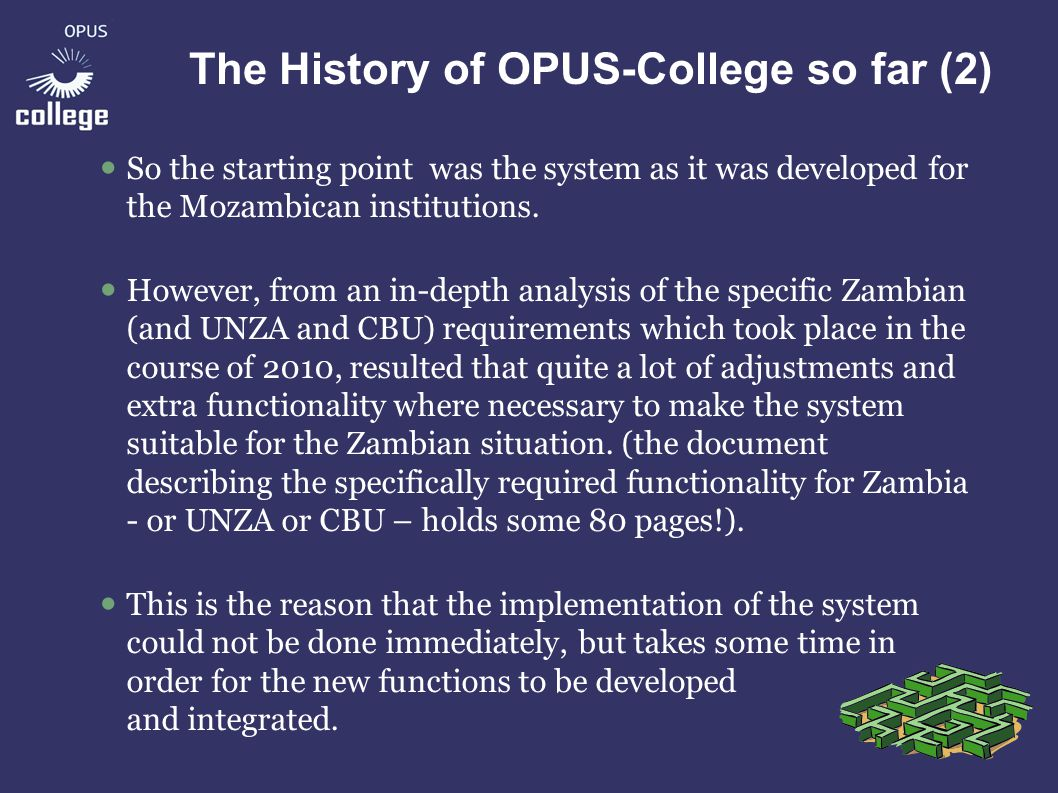 The History of OPUS-College so far (2) So the starting point was the system as it was developed for the Mozambican institutions.