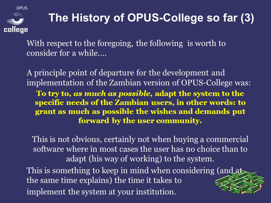 The History of OPUS-College so far (4) BUT...