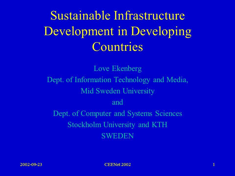 2002-09-23CEENet 20021 Sustainable Infrastructure Development in Developing Countries Love Ekenberg Dept.