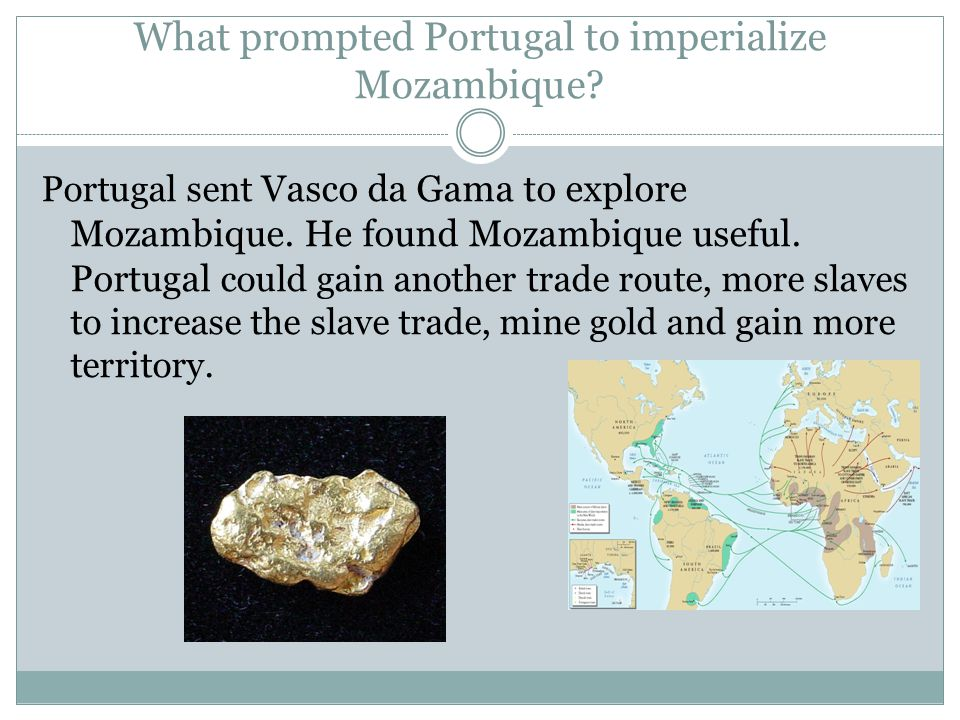 What prompted Portugal to imperialize Mozambique.