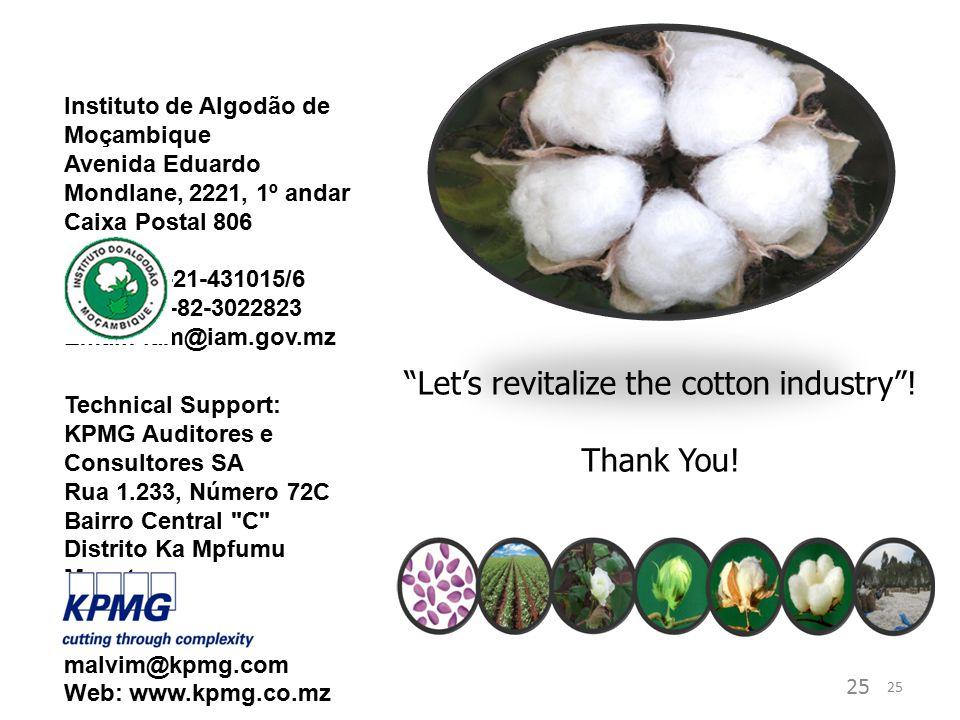 """25 """"Let's revitalize the cotton industry""""! Thank You! Instituto de Algodão de Moçambique Avenida Eduardo Mondlane, 2221, 1º andar Caixa Postal 806 Map"""