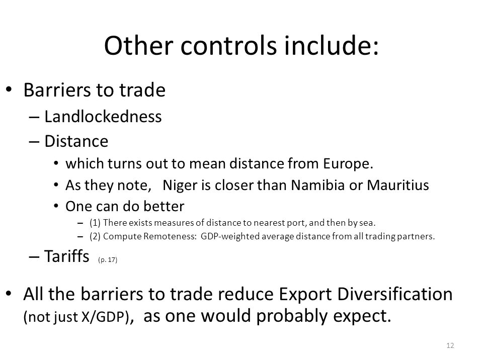 Other controls include: Barriers to trade – Landlockedness – Distance which turns out to mean distance from Europe.