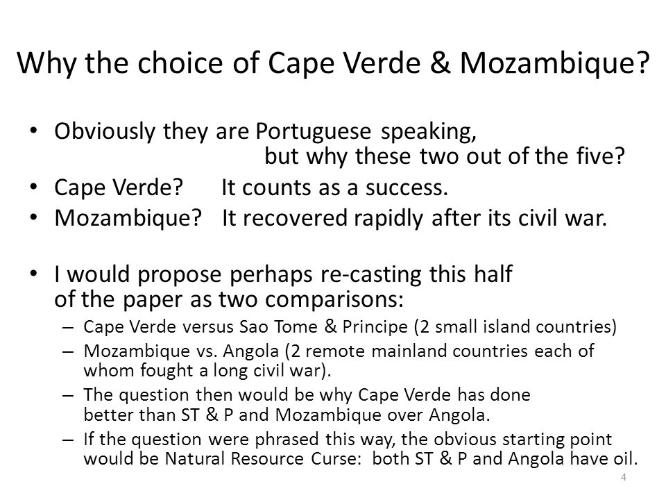 Why the choice of Cape Verde & Mozambique.