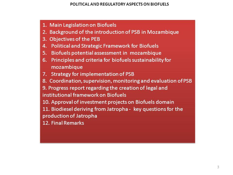 POLITICAL AND REGULATORY ASPECTS ON BIOFUELS 1. Main Legislation on Biofuels 2.