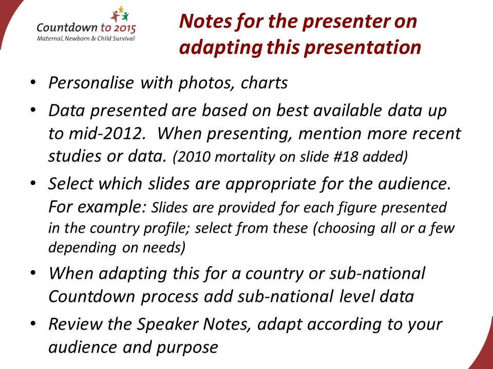 Notes for the presenter on adapting this presentation Personalise with photos, charts Data presented are based on best available data up to mid-2012.