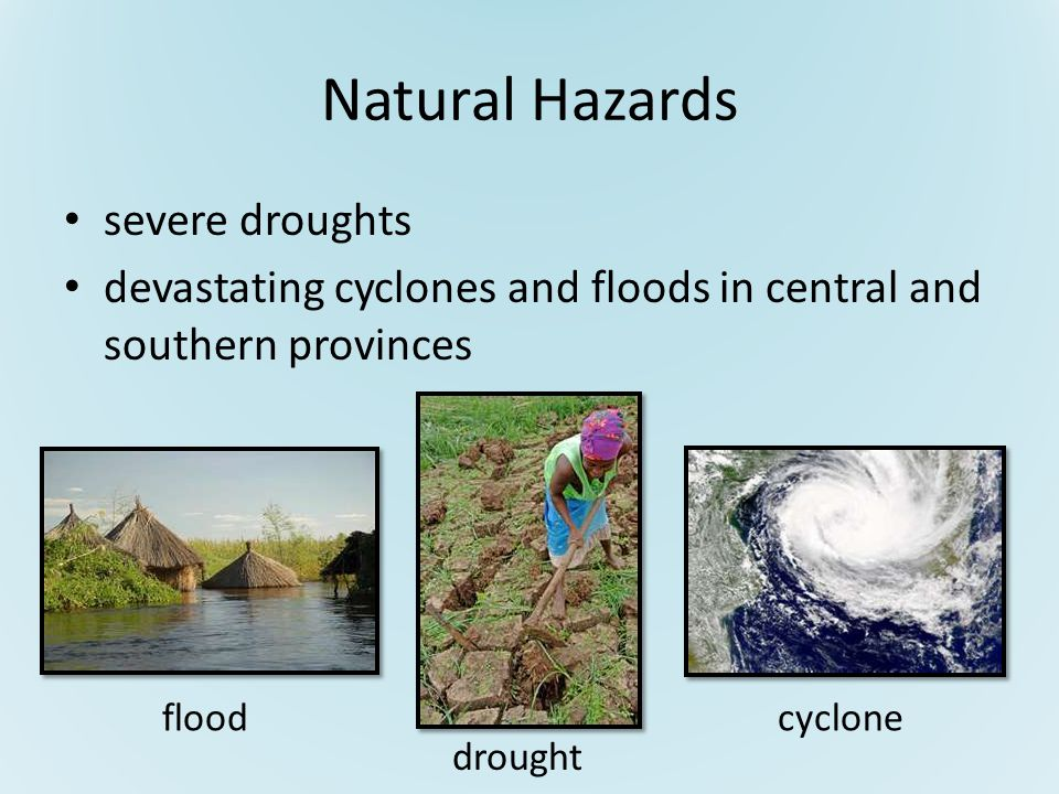 Natural Hazards severe droughts devastating cyclones and floods in central and southern provinces flood drought cyclone
