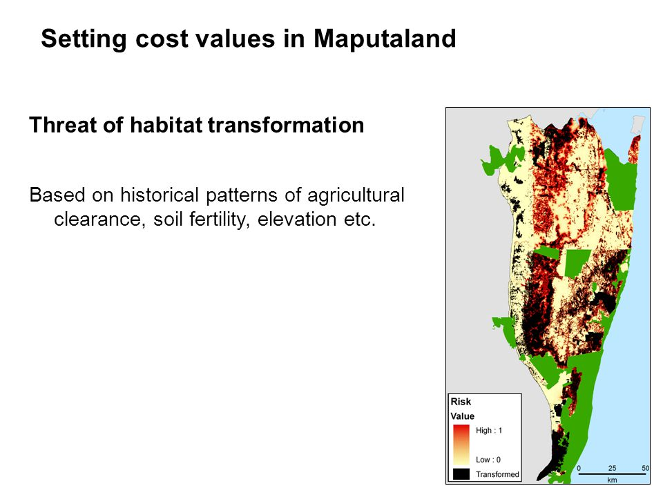 Setting cost values in Maputaland Threat of habitat transformation Based on historical patterns of agricultural clearance, soil fertility, elevation etc.