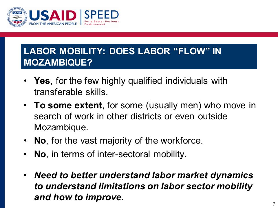THE LABOR MARKET IN MOZAMBIQUE – ASSESSMENT FINDINGS: Skills Barrier to Mobility Highly segmented by skill level.