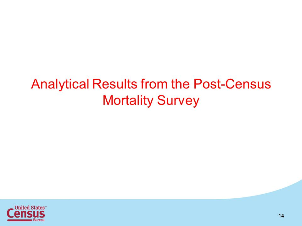 Analytical Results from the Post-Census Mortality Survey 14