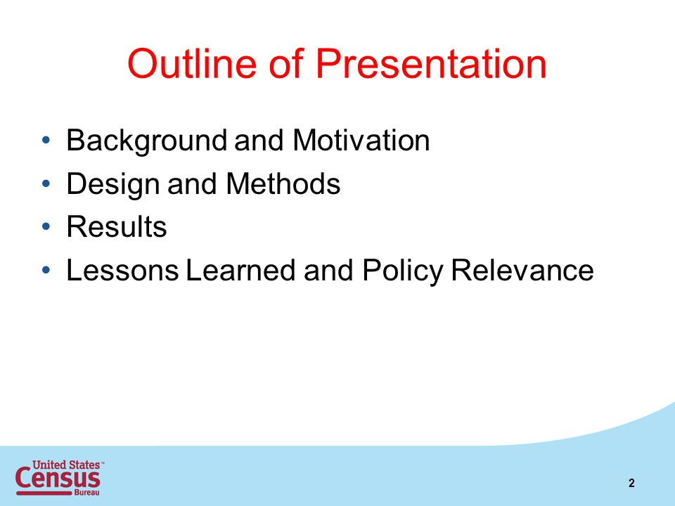 Outline of Presentation Background and Motivation Design and Methods Results Lessons Learned and Policy Relevance 2