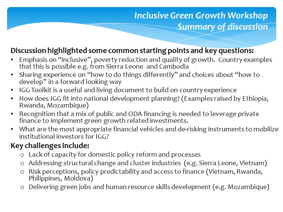 """Discussion highlighted some common starting points and key questions: Emphasis on """"inclusive"""", poverty reduction and quality of growth. Country exampl"""