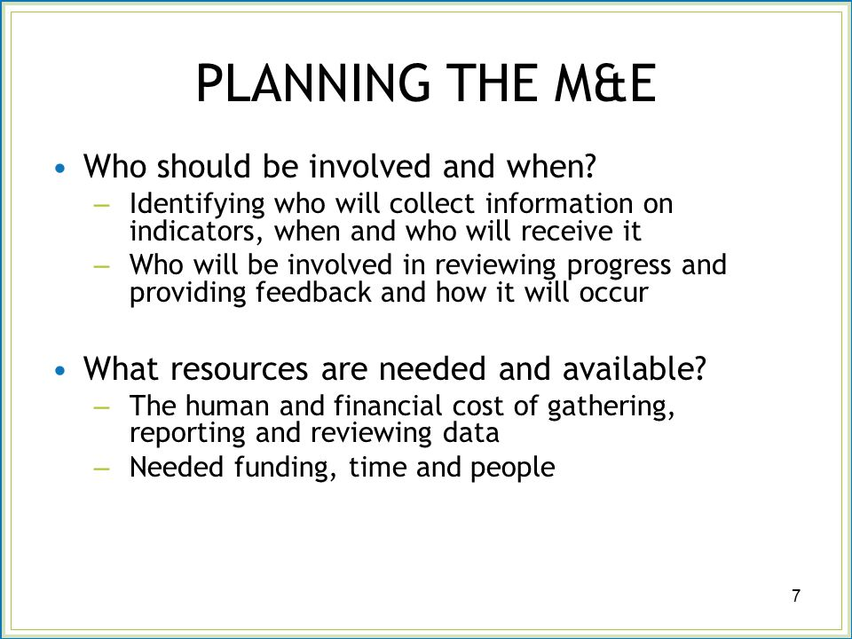 PLANNING THE M&E Who should be involved and when.