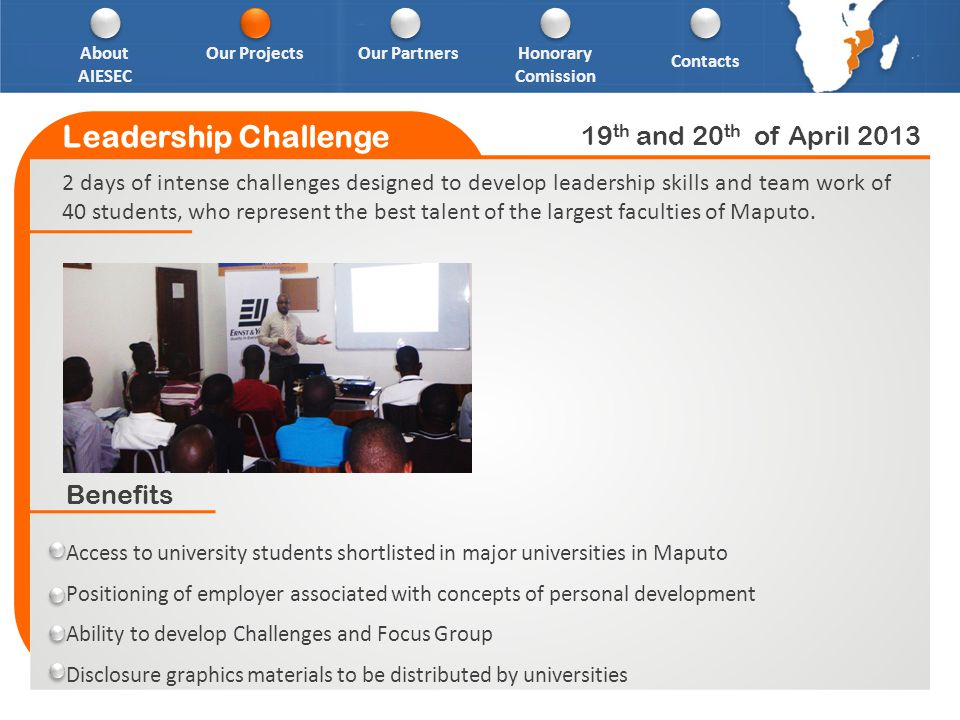 2 days of intense challenges designed to develop leadership skills and team work of 40 students, who represent the best talent of the largest faculties of Maputo.