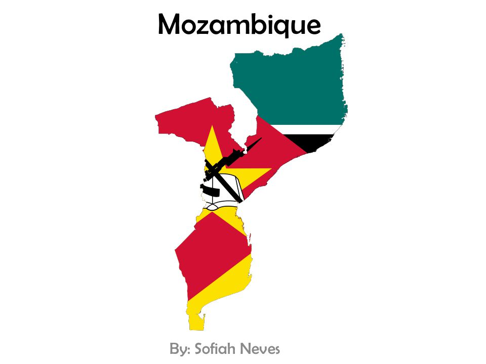 Mozambique By: Sofiah Neves