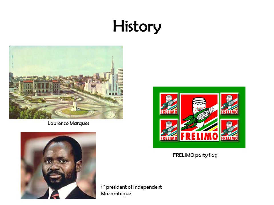 History Lourenco Marques 1 st president of Independent Mozambique FRELIMO party flag
